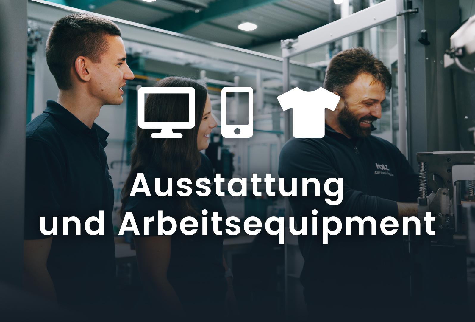 Ausstattung und Arbeitsequipment