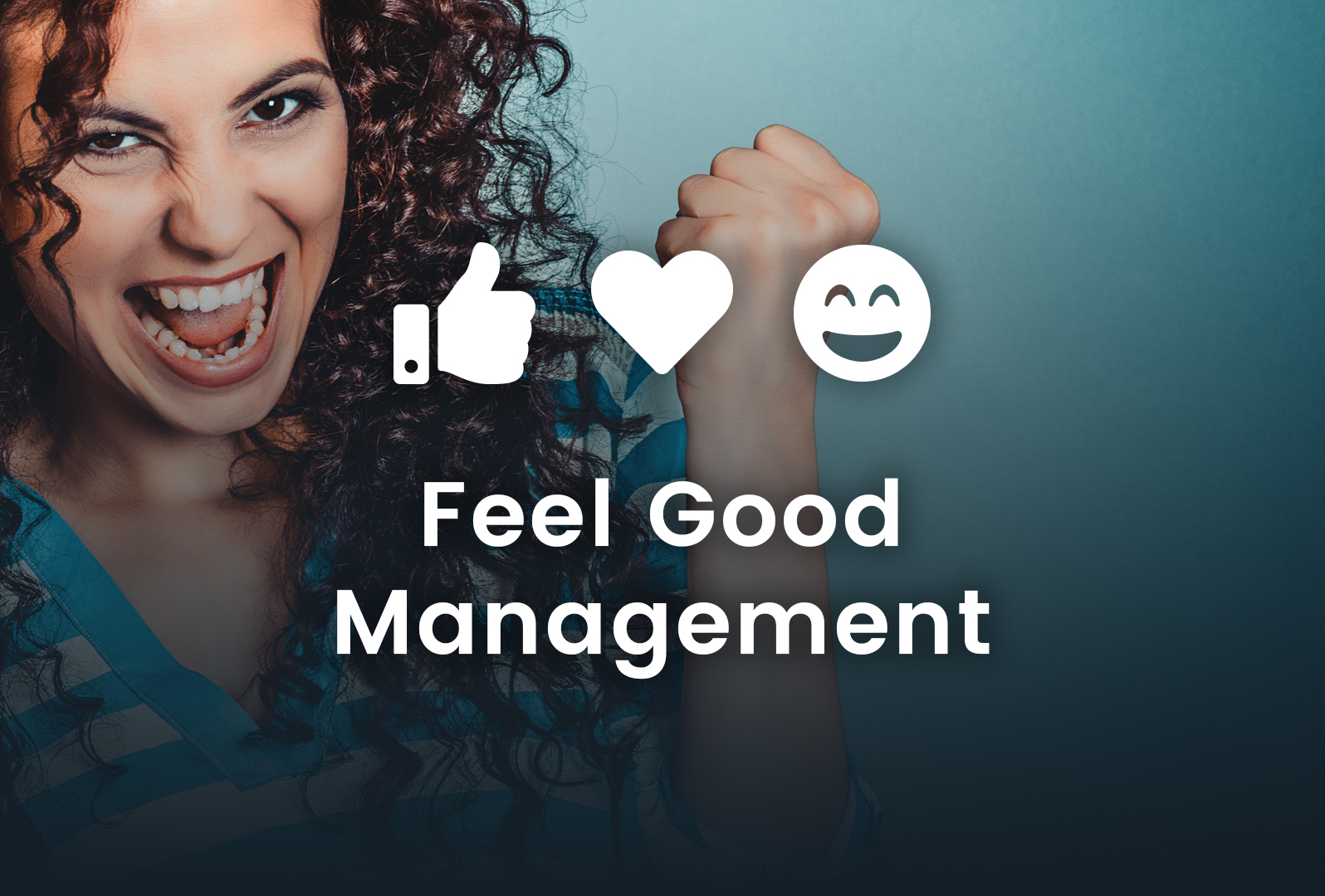 Feel Good Management