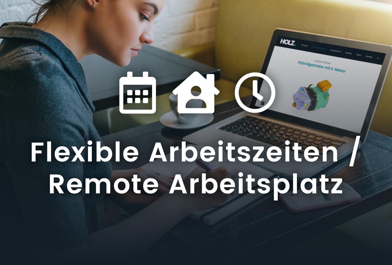 Flexible Arbeitszeiten und Remote Arbeitsplatz